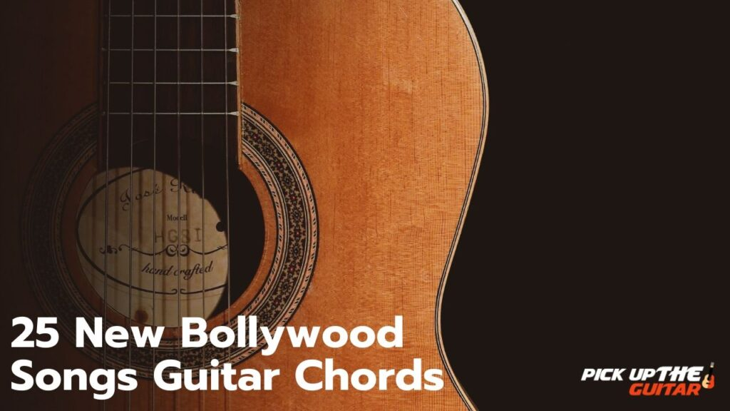 25 New Bollywood Songs Guitar Chords