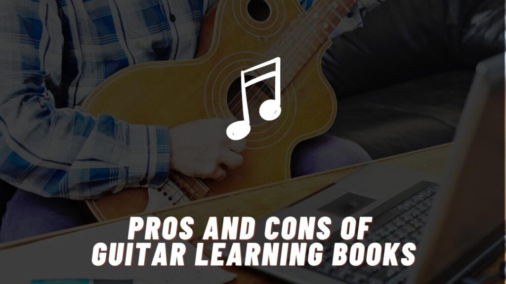 pros and cons of guitar learning books