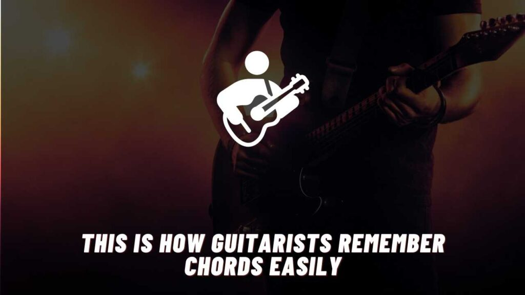 how guitarists remember chords easily