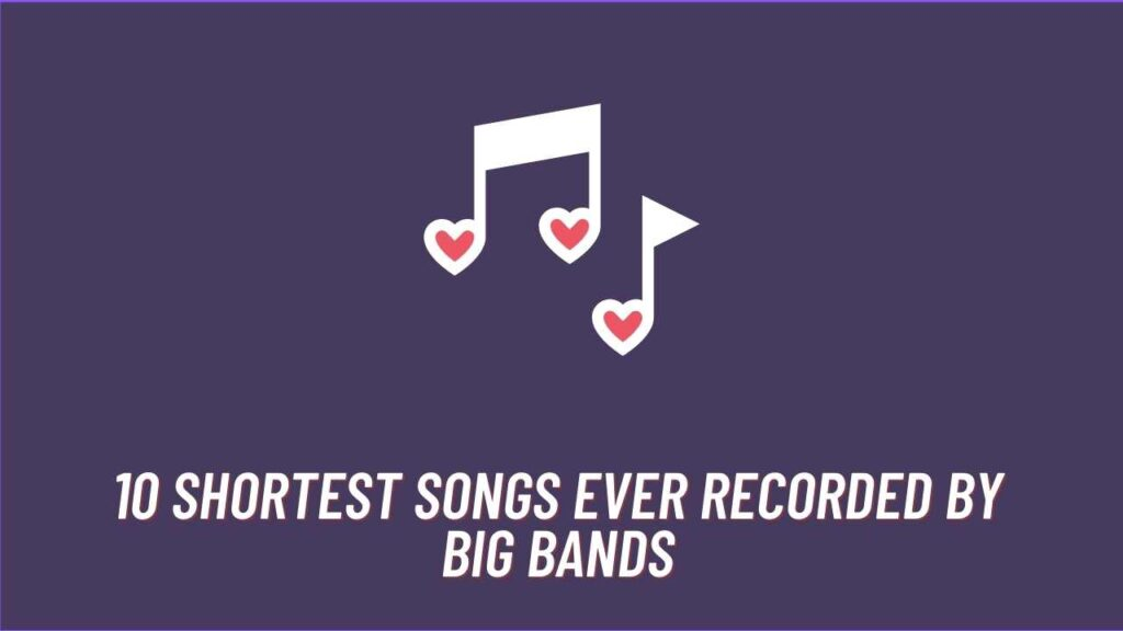Shortest Songs Ever Recorded