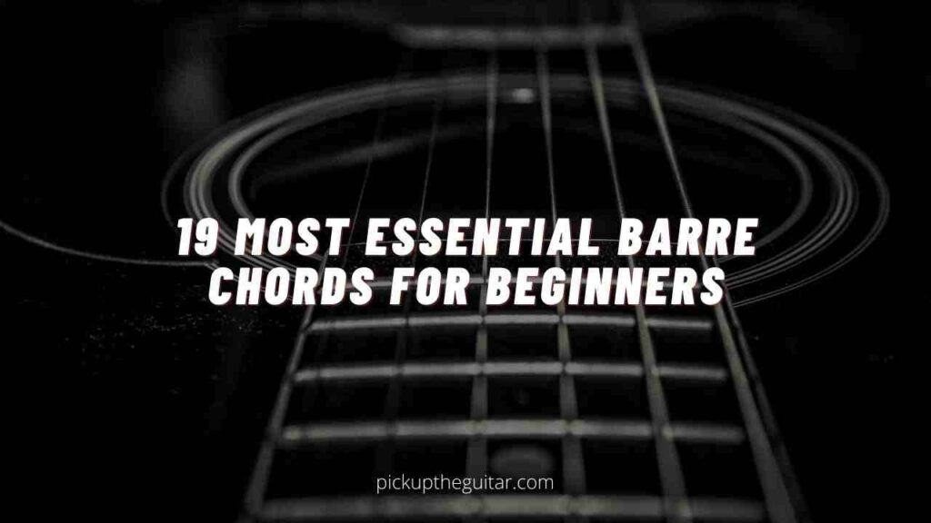 Most Essential Barre Chords for Beginners