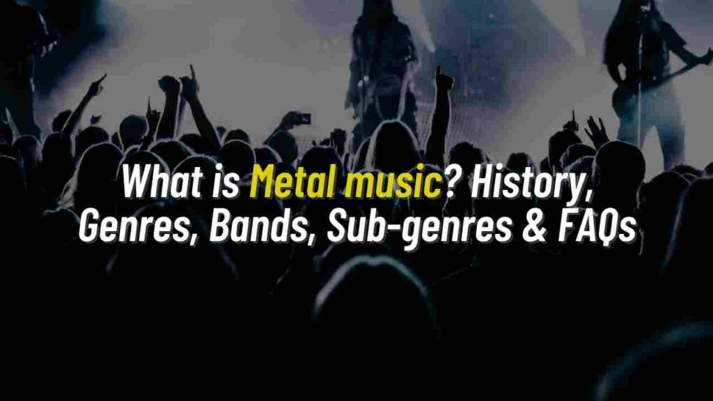 What is Metal music?