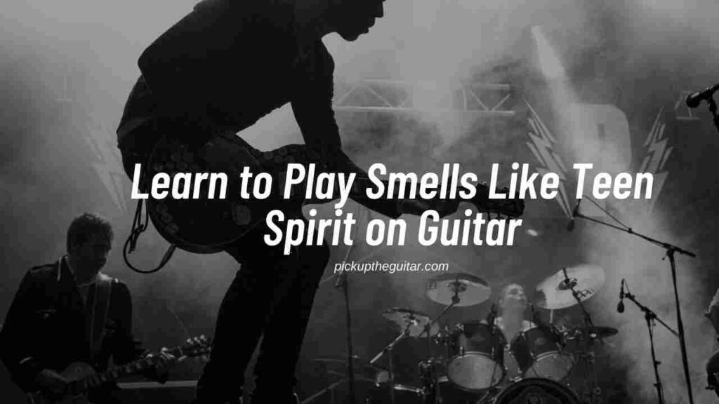 how-to-play-smells-like-teen-spirit-on-guitar