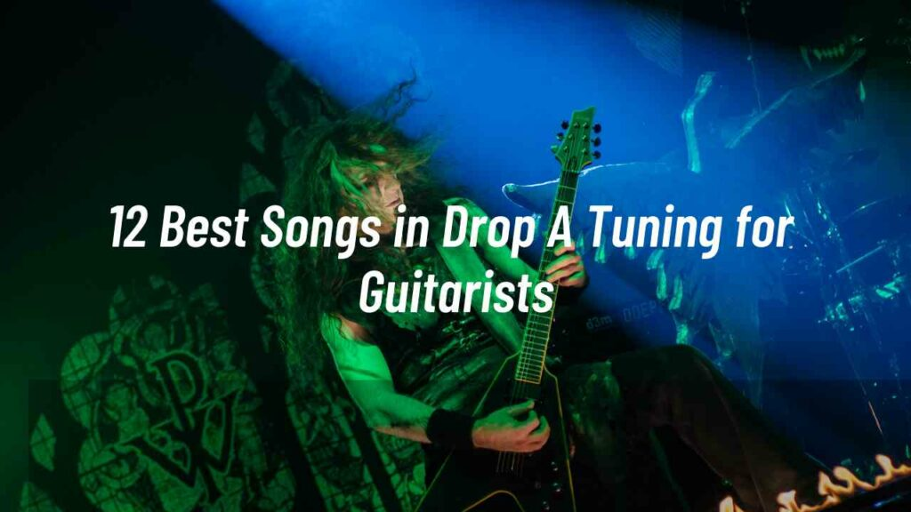 Songs in Drop A Tuning