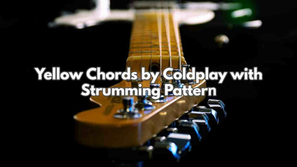 yellow-chords-coldplay