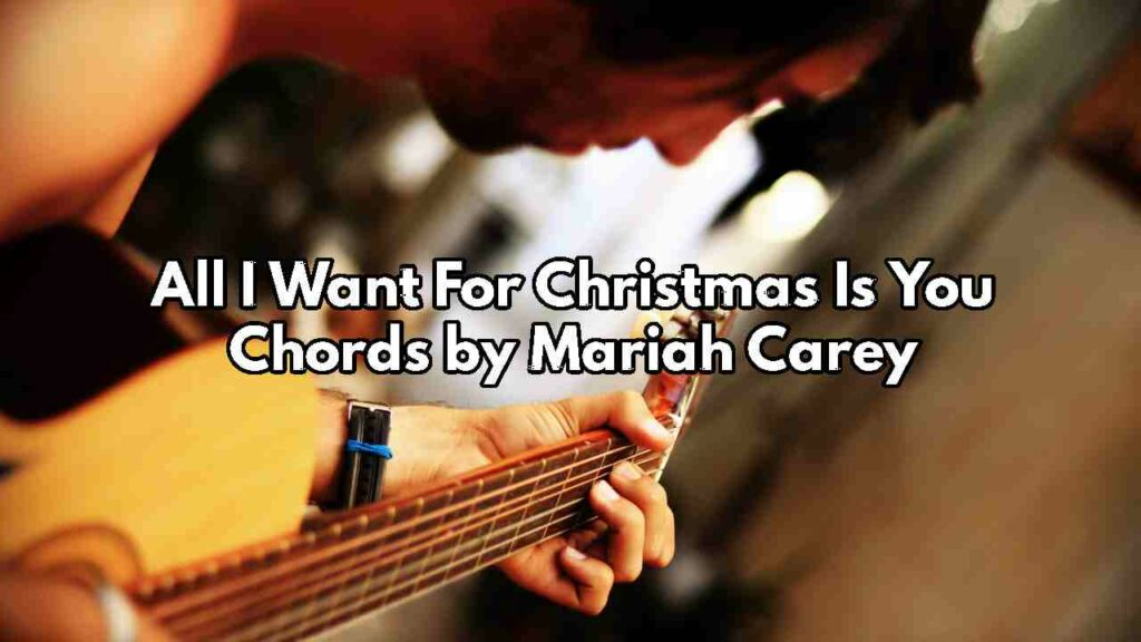 all-i-want-for-christmas-is-you-chords