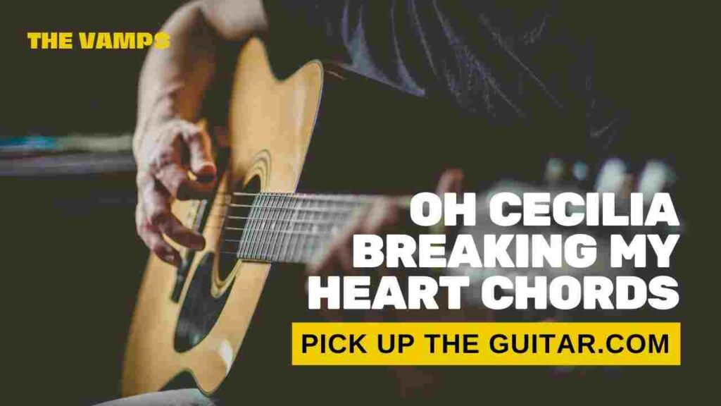 oh-cecilia-breaking-my-heart-chords